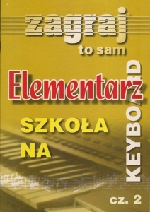 ELEMENTARZ NA KEYBOARD ZAGRAJ TO SAM cz.2